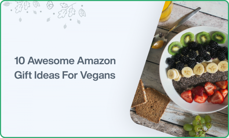 10 Awesome Amazon Gift Ideas For Vegans