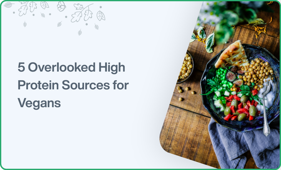 5 Overlooked High Protein Sources for Vegans