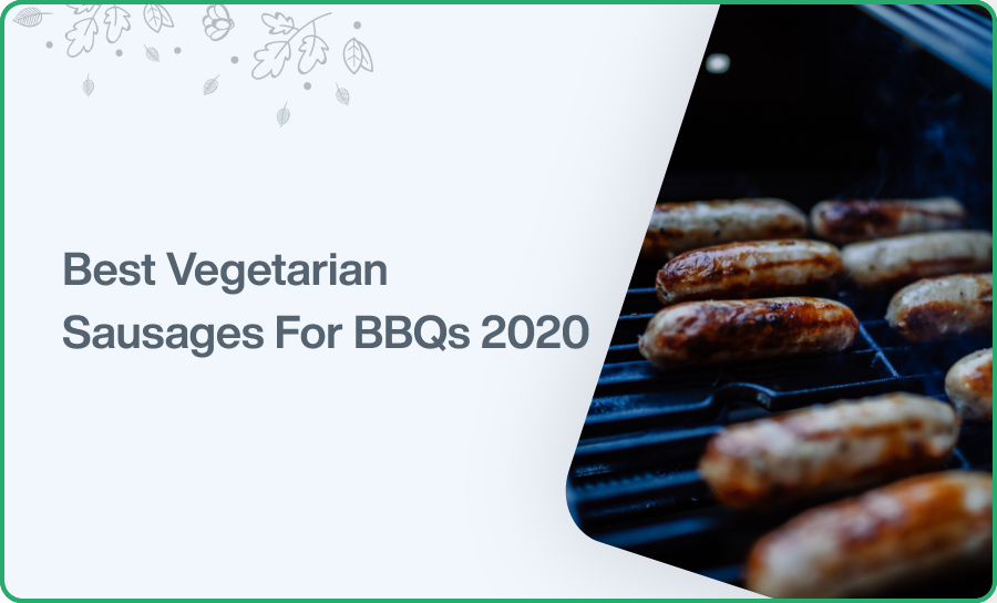 Best Vegetarian Sausages For BBQs 2020