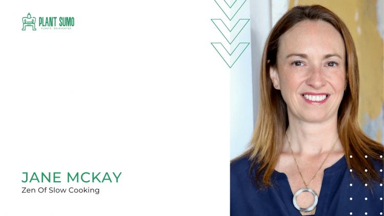 Jane McKay – Zen Of Slow Cooking Interview