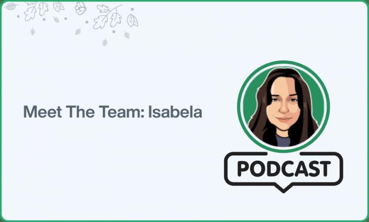 Meet The Team: Isabela