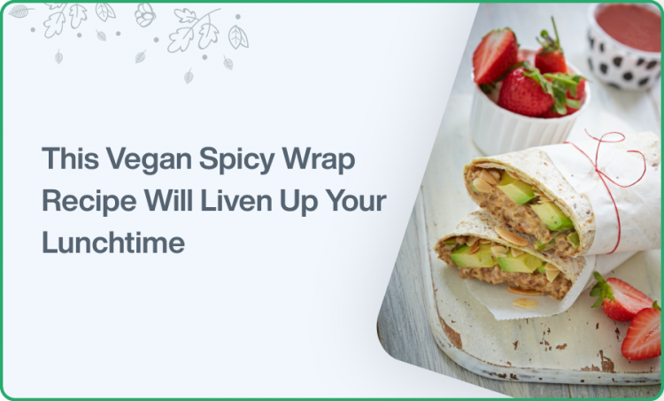 This Vegan Spicy Wrap Recipe Will Liven Up Your Lunchtime