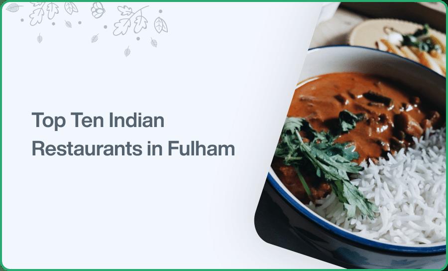 Top Ten Indian Restaurants in Fulham