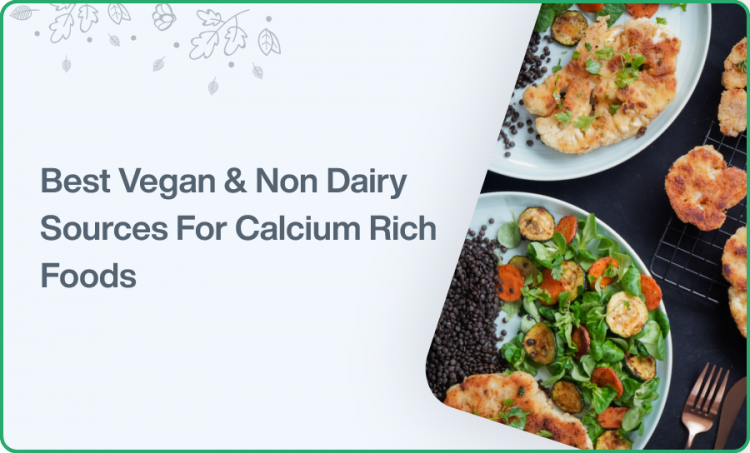 Best Vegan & Non Dairy Sources For Calcium Rich Foods