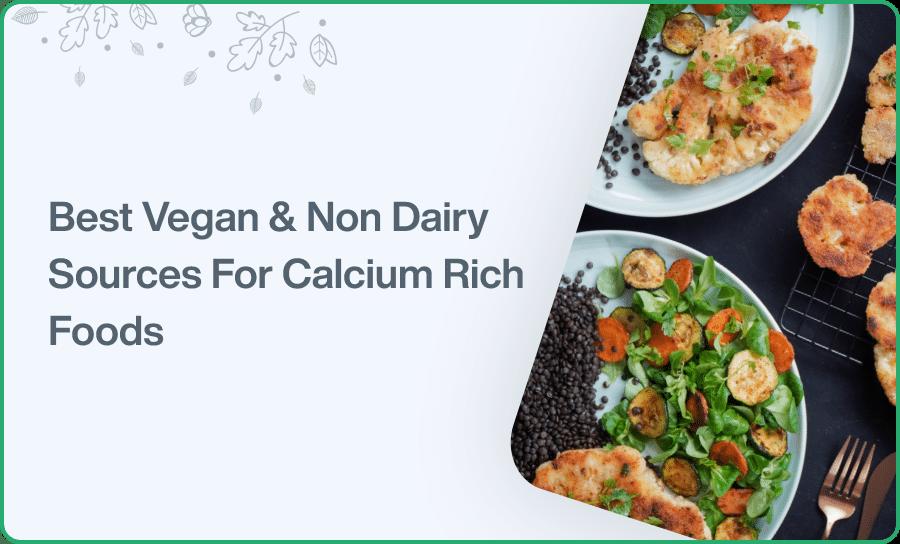 Best Vegan Non Dairy Sources For Calcium Rich Foods
