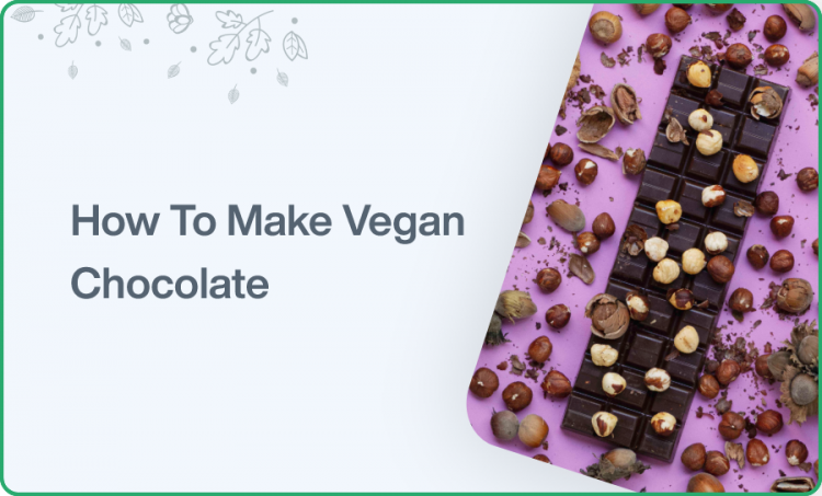 How To Make Vegan Chocolate