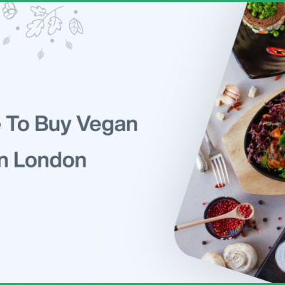 Where To Buy Vegan Food In London