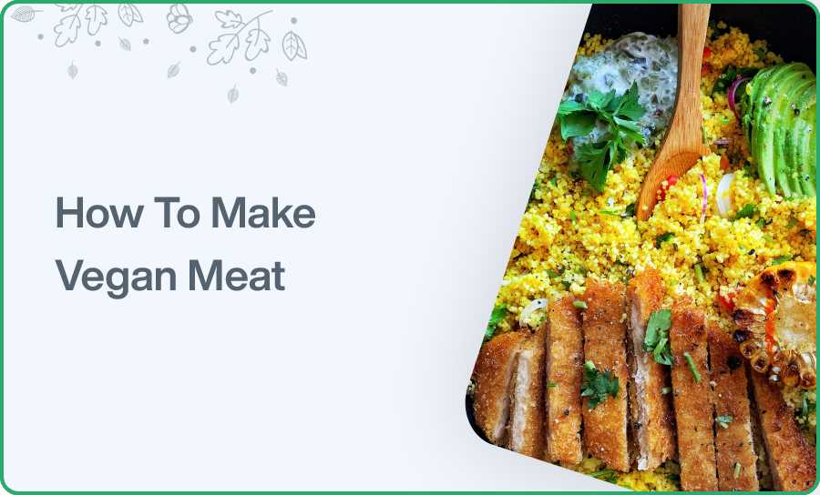How To Make Vegan Meat