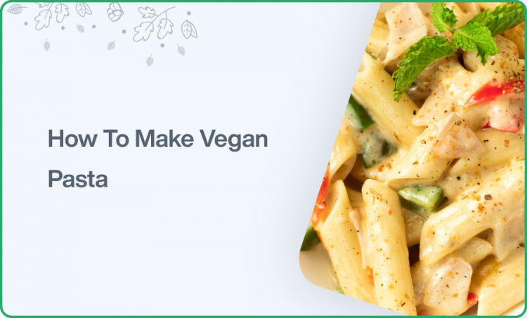 How to make vegan pasta