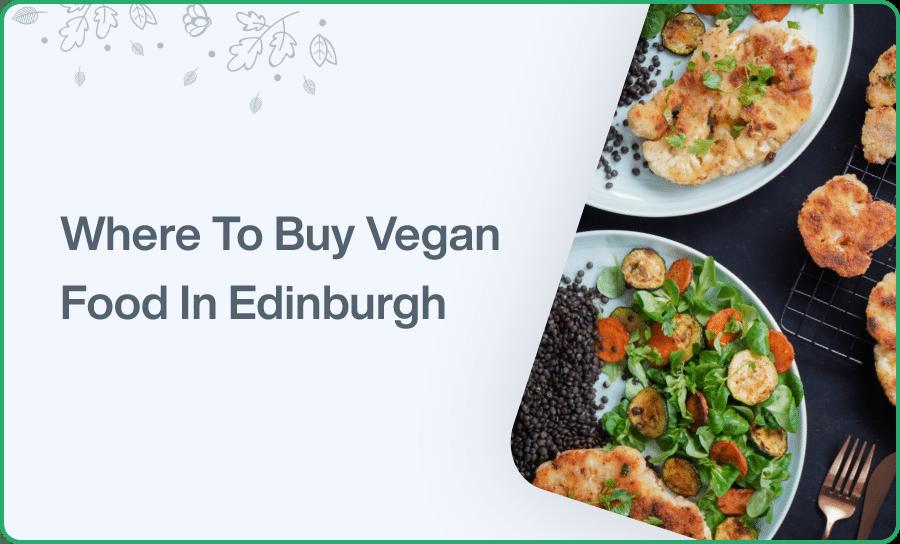 buy vegan food in edinburgh