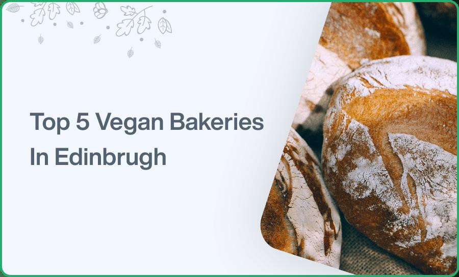 Top 5 Vegan Bakeries In Edinbrugh