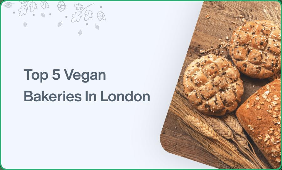 Top 5 Vegan Bakeries In London