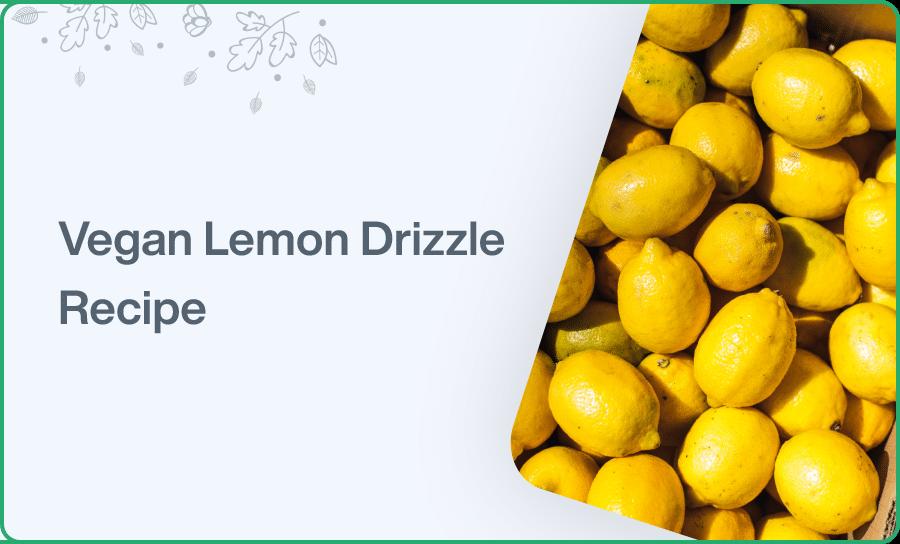 Vegan Lemon Drizzle Recipe
