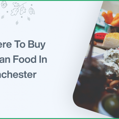 Where To Buy Vegan Food In Manchester