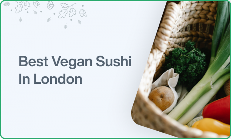 Best Vegan Sushi In London