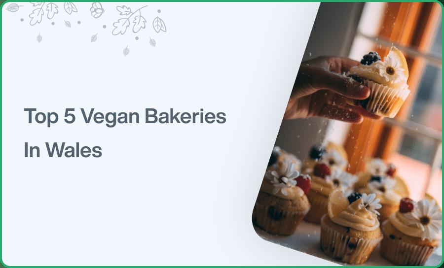 Top 5 Vegan Bakeries In Wales