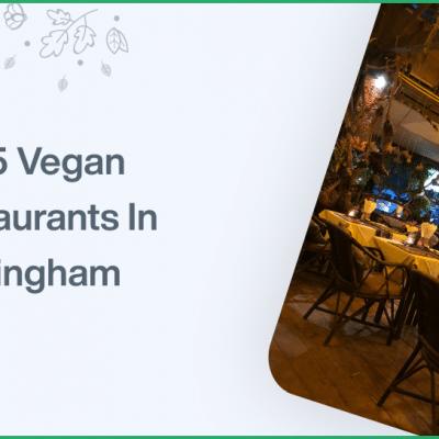 Top 5 Vegan Restaurants In Birmingham
