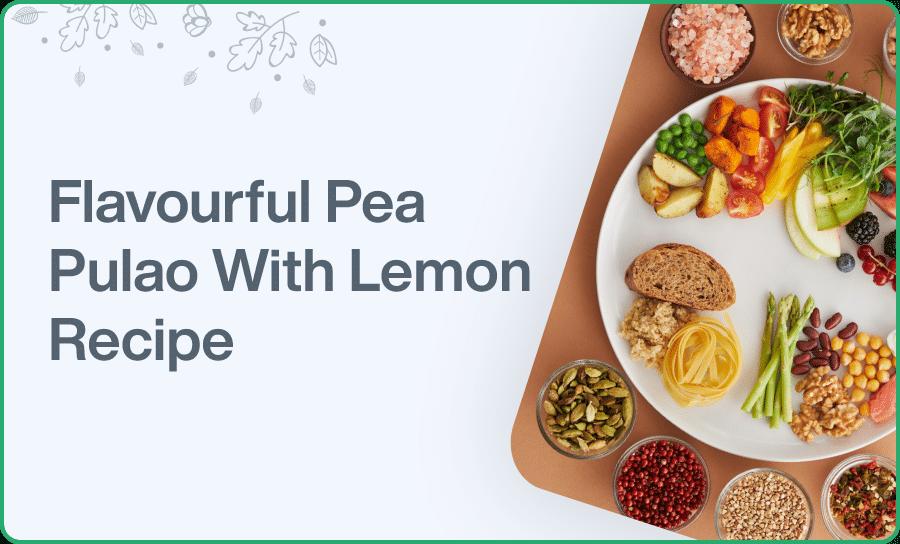 Flavourful Pea Pulao With Lemon Recipe