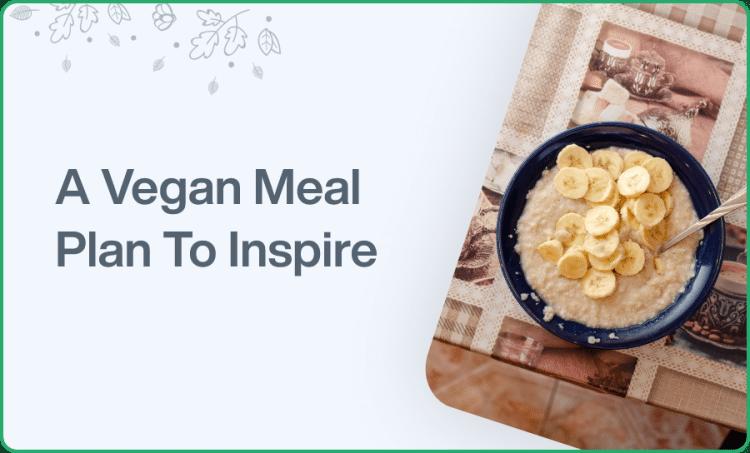 A Vegan Meal Plan to Inspire