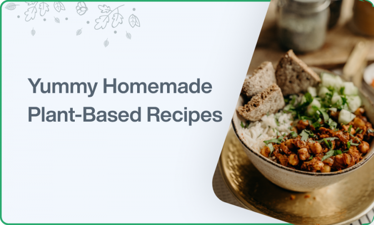 Yummy Homemade Plant-Based Recipes
