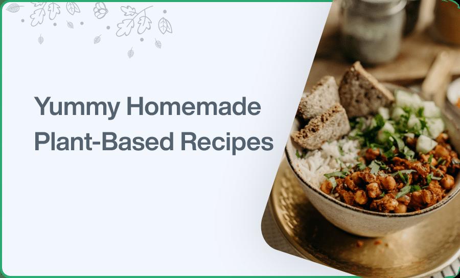 Homemade Plant Based Recipes